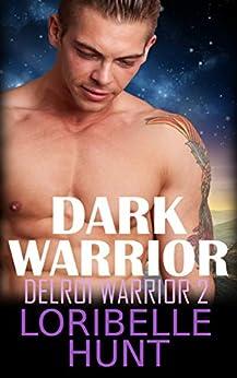 Dark Warrior (Delroi Warrior Book 2) by [Loribelle Hunt]