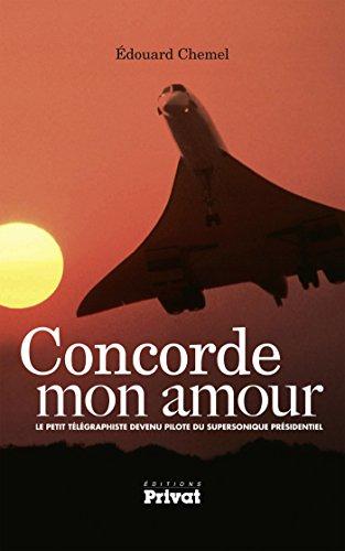 Concorde mon amour: Le petit télégraphiste devenu pilote du supersonique présidentiel (AVIATION) (French Edition)