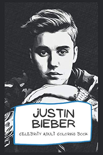 Celebrity Adult Coloring Book: Welcome to the World of Justin Bieber ( 40+ Pages, 6x9, Premium Quality)