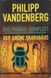 Das Pharao- Komplott & Der grüne Skarabäus