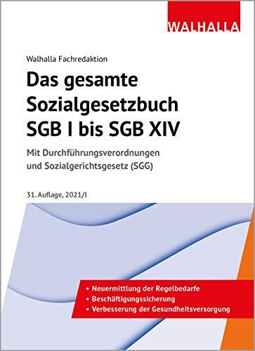 Das gesamte Sozialgesetzbuch SGB I bis SGB XIV Ausgabe 2021/I: Mit Durchführungsverordnungen und Sozialgerichtsgesetz (SGG)