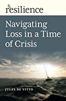 Navigating Loss in a Time of Crisis (Resilience)