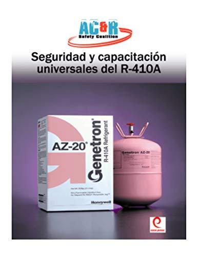 Seguridad y Capacitacion Universales del R-410A R-410A Universal Safety Manual (SPANISH VERSION): R-410A Universal Safety Manual (SPANISH VERSION)