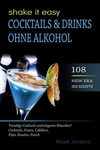 COCKTAILS & DRINKS OHNE ALKOHOL. 108 NEW...