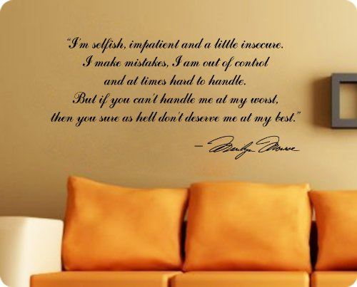 36' I'm Selfish Impatient and a Little Insecure I Make Mistakes I Am Out of Control If You Can't Handle Me at My Worst Then Don't Deserve Me at My Best Wall Decal Sticker Marilyn Monroe