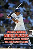 MLB Legend Mike Piazza: Information about His Life and Career: Story of Hall of Fame Mike Piazza