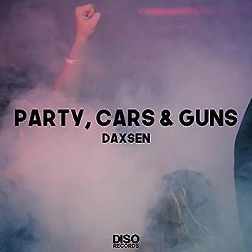Party, Cars & Guns