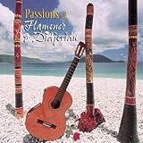 Passions of Flamenco & Didgeridoo by Don Emilio Fernandez De La Vega Ash Dargan