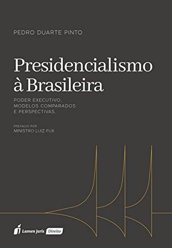 Presidencialismo à Brasileira. 2018