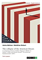 """The collapse of the American Dream. A comparison between Sindiwe Magona's """"Mother to Mother"""" (1998) and Mohsin Hamid's """"The Reluctant Fundamentalist"""" (2007)"""
