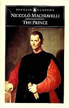 The Prince (Penguin Classics) by Niccolo Machiavelli (1999-08-01)