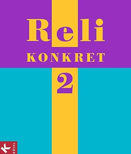 Reli konkret - Sekundarstufe I: Band 2: 7./8. Schuljahr - Schülerbuch