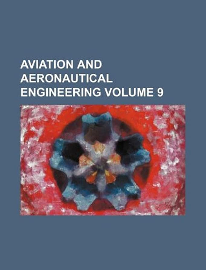 Aviation and aeronautical engineering Volume 9