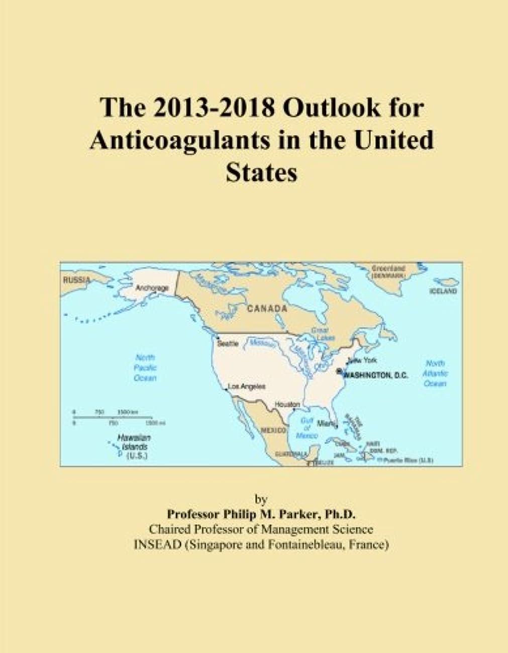 抱擁ラダトランペットThe 2013-2018 Outlook for Anticoagulants in the United States