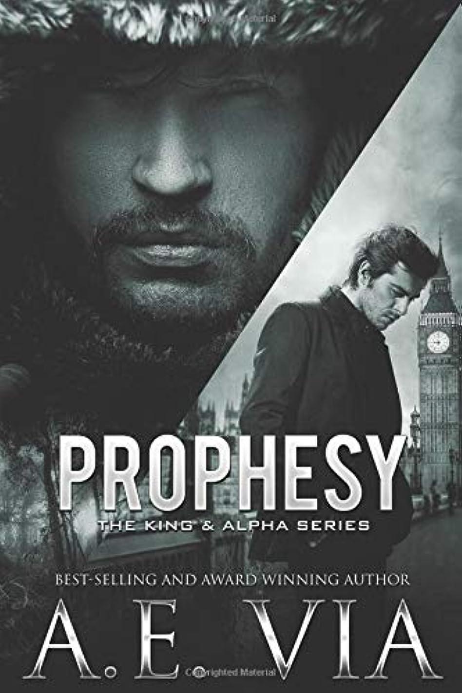 役員習字クアッガProphesy (The King & Alpha Series)