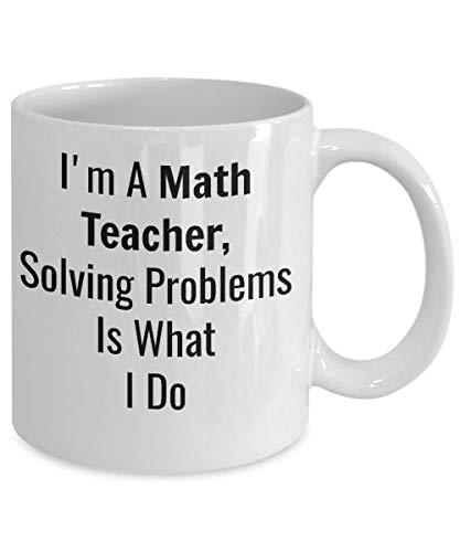Promini Funny Mug Coffee Mug Funny Coffee Mug Math Teacher Gift I'M A Math Teacher Solving Problems Is What I Do Appreciation Tea Cup Gift For Her Him Best Gifts 15oz White Mug