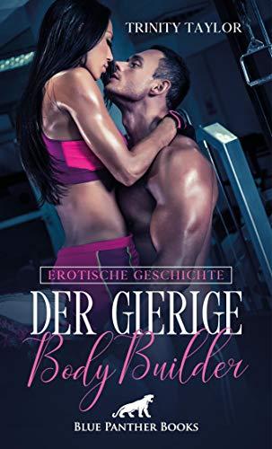 Der gierige BodyBuilder   Erotische Geschichte: Und dann folgt er ihr auch noch unter die Dusche … (Love, Passion & Sex)