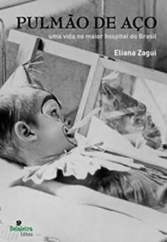 Paperback Pulmao de Aco: Uma Vida No Maior Hospital do Brasi (Em Portugues do Brasil) [Portuguese] Book
