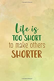 Life Is Too Short To Make Others Shorter: All Purpose 6x9 Blank Lined Notebook Journal Way Better Than A Card Trendy Unique Gift Brown Texture Vegetarian