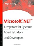 Microsoft .NET: Jumpstart for Systems Administrators and Developers (Communications (Digital Press)) (English Edition)