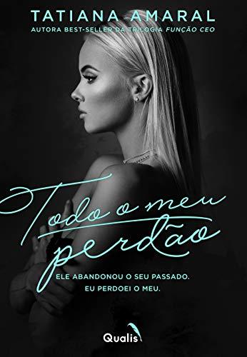 Todo o meu perdão: Duologia Sem Perdão (Portuguese Edition)