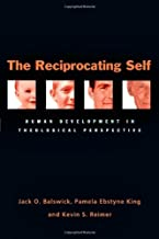 The Reciprocating Self: Human Development in Theological Perspective