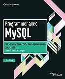 Programmer avec MySQL: SQL - Transactions - PHP - Java - Optimisations - XML - JSON - Avec 40 exercices corrigés - 6e édition (Noire)