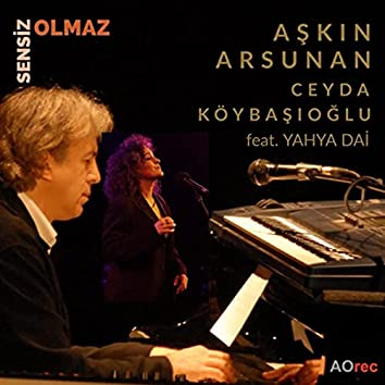Sensiz Olmaz (feat. Yahya Dai)