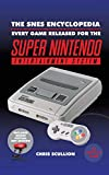 The SNES Encyclopedia: Every Game Released for the Super Nintendo Entertainment System (English Edition)