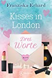 Drei Worte (Kisses in London 1)