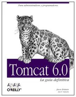 Tomcat 6.0 - la guia definitiva (O'reilly (anaya Multimedia))