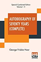 Autobiography Of Seventy Years (Complete): Complete Edition Of Two Volumes