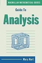 Guide to Analysis (Macmillan Mathematical Guides)