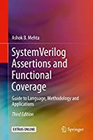 System Verilog Assertions and Functional Coverage: Guide to Language, Methodology and Applications