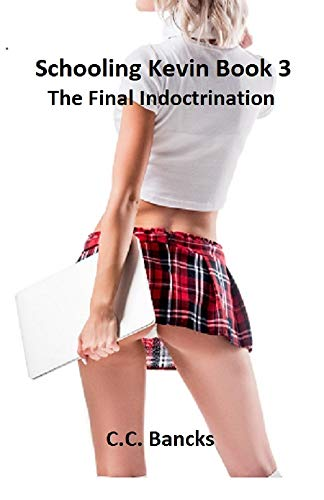 Schooling Kevin Book 3: The Final Indoctrination (English Edition)