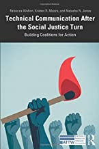 Technical Communication After the Social Justice Turn (ATTW Series in Technical and Professional Communication)