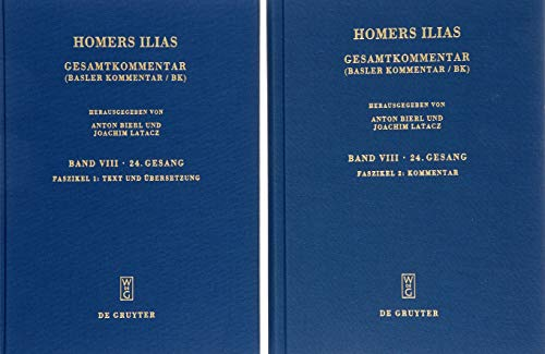 Homers Ilias. Vierundzwanzigster Gesang: Faszikel 1: Text und Übersetzung, Faszikel 2: Kommentar (Sammlung wissenschaftlicher Commentare (SWC))