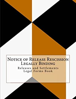 Notice of Release Rescission - Legally Binding: Releases and Settlements - Legal Forms Book