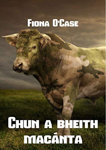 Chun a bheith macánta (Irish Edition)