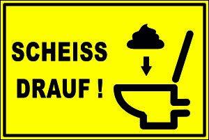 WC / Toiletten Schild -109t- Scheiss drauf, mit 4 Tesa-Powerstrips