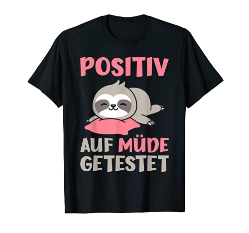 Faultier Auf Positiv Müde Getestet T-Shirt