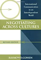 Negotiating Across Cultures: International Communication in an Interdependent World by Raymond Cohen(1997-12)