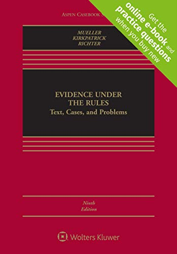 Compare Textbook Prices for Evidence Under the Rules: Text, Cases, and Problems [Connected Casebook] Aspen Casebook 9 Edition ISBN 9781454899686 by Christopher B. Mueller,Laird C. Kirkpatrick,Liesa L. Richter