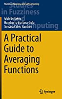 A Practical Guide to Averaging Functions (Studies in Fuzziness and Soft Computing (329))