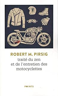 Traité du zen et de l'entretien des motocyclettes par Robert M. Pirsig