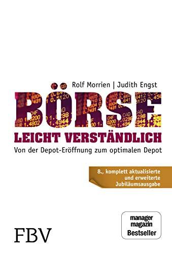 Börse leicht verständlich - Jubiläums-Edition: Von der Depot-Eröffnung zum optimalen Depot