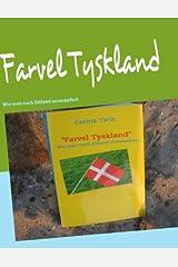 Farvel Tyskland: Wie man nach Jütland auswandert Taschenbuch