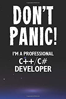 Don't Panic! I'm A Professional C++/C# Developer: Customized 100 Page Lined Notebook Journal Gift For A Busy C++/C# Develo...