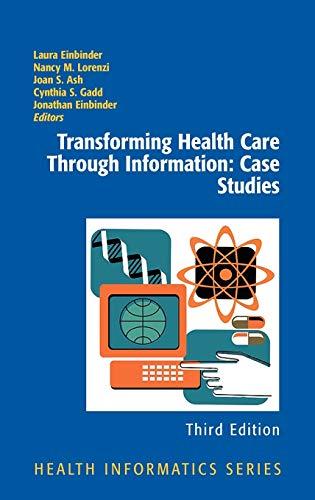 Transforming Health Care Through Information: Case...
