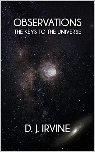 OBSERVATIONS: The Keys To The Universe (English Edition)